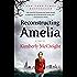 Reconstructing Amelia: A Novel