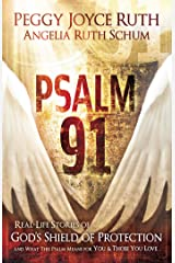 Psalm 91: Real-Life Stories of God's Shield of Protection And What This Psalm Means for You & Those You Love Kindle Edition