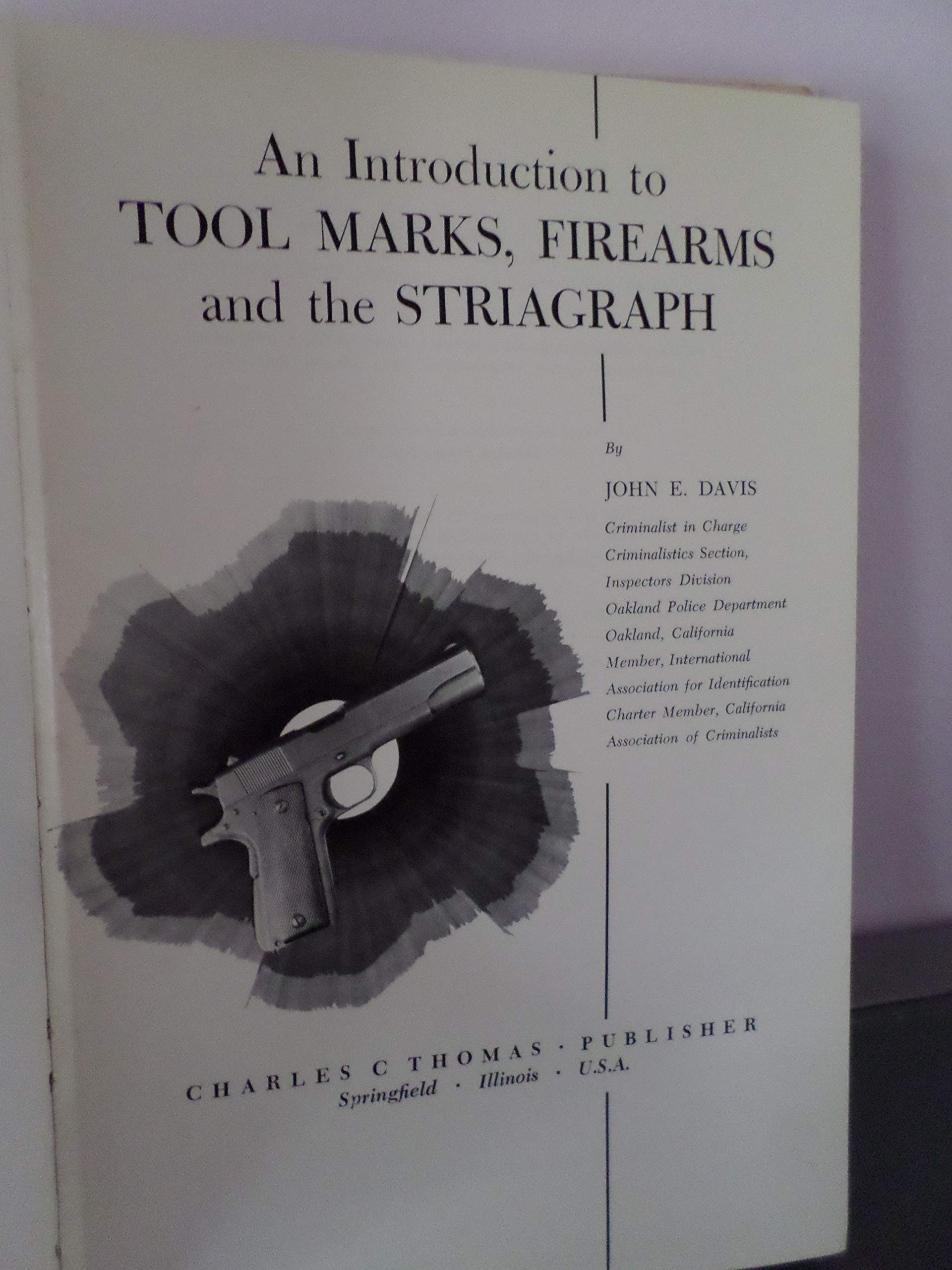 an introduction to tool marks firearms and the striagraph davis john e