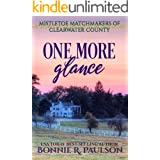 One More Glance: a sweet western romance (Mistletoe Matchmakers of Clearwater County Book 4)