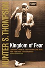 Kingdom of Fear: Loathsome Secrets of a Star-Crossed Child in the Final Days of the American Century Kindle Edition