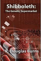 Shibboleth: The Genetic Supermarket Kindle Edition