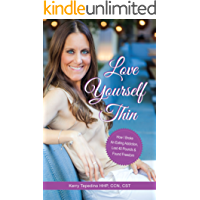 Love Yourself Thin: How I Broke An Eating Addiction, Lost 40 lbs & Found Freedom (English Edition)