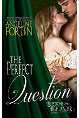 The Perfect Question (Questions for a Highlander Book 4) Kindle Edition
