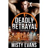 Deadly Betrayal, SCVC Taskforce Romantic Suspense Series, Book 12 (A SCVC Taskforce Romantic Suspense)