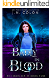 Badly In Blood (The Iron Series Book 2)