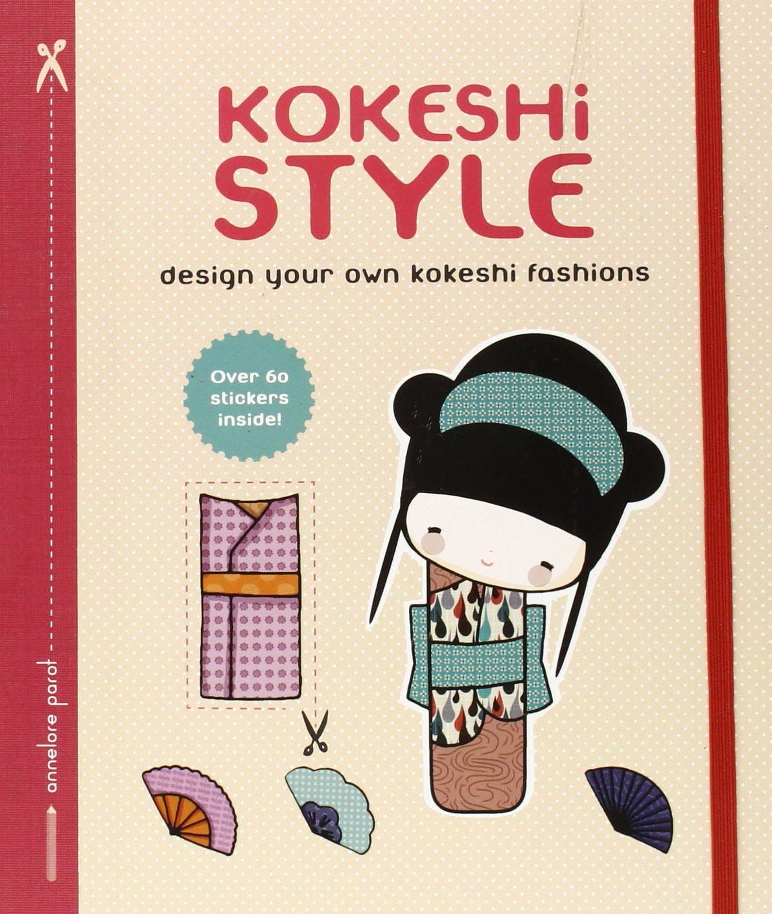 Amazon Fr Kokeshi Style Design Your Own Kokeshi Fashions Parot Annelore Livres