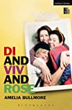 Di and Viv and Rose (Modern Plays)