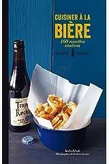 Cuisiner a la biere - 160 recettes maison Paperback