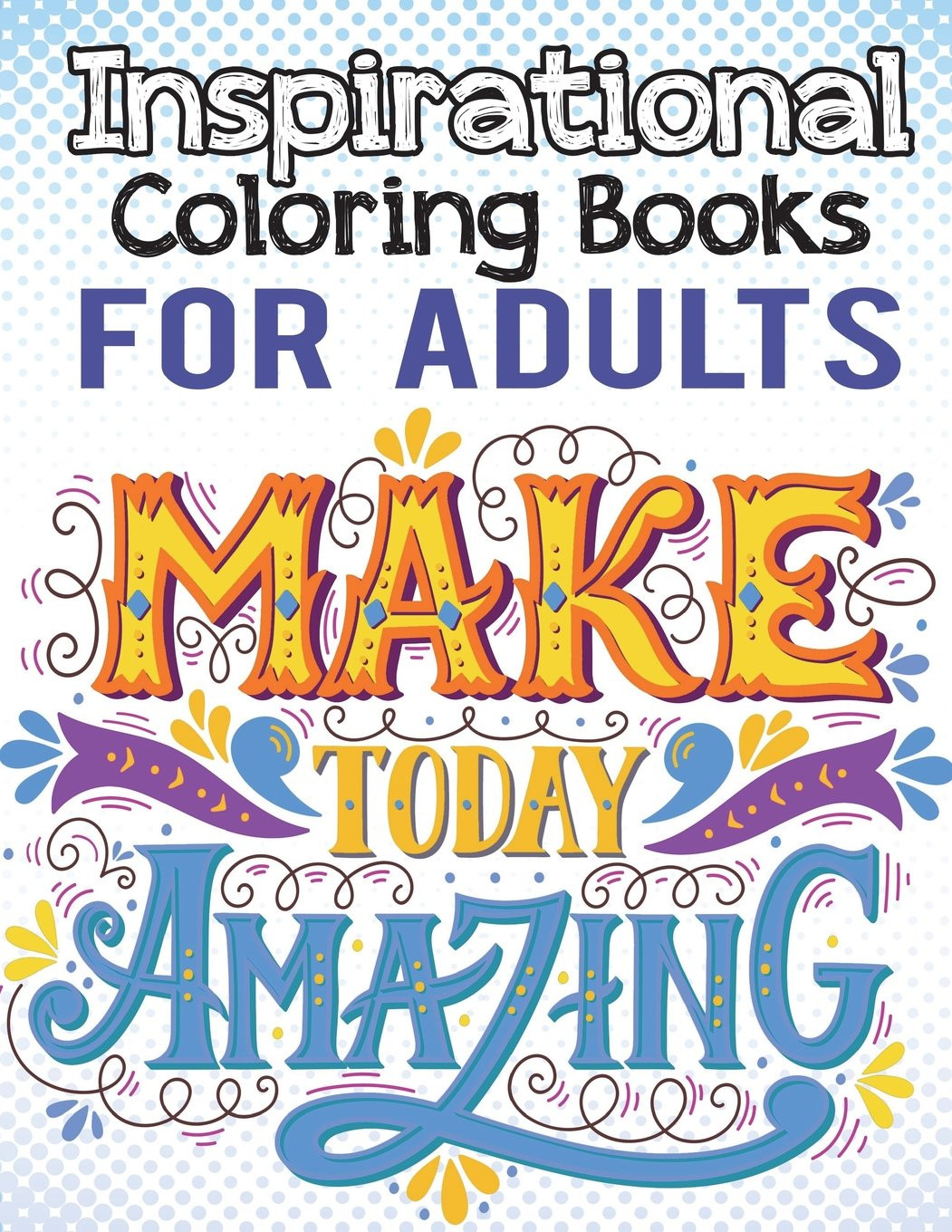 Download Inspirational Coloring Books For Adults: An Inspirational Colouring Book For Everyone: Antistress Coloring Gift for Men & Women, Christian Bible ... & Mindful Meditation Coloring Relaxation Book ebook