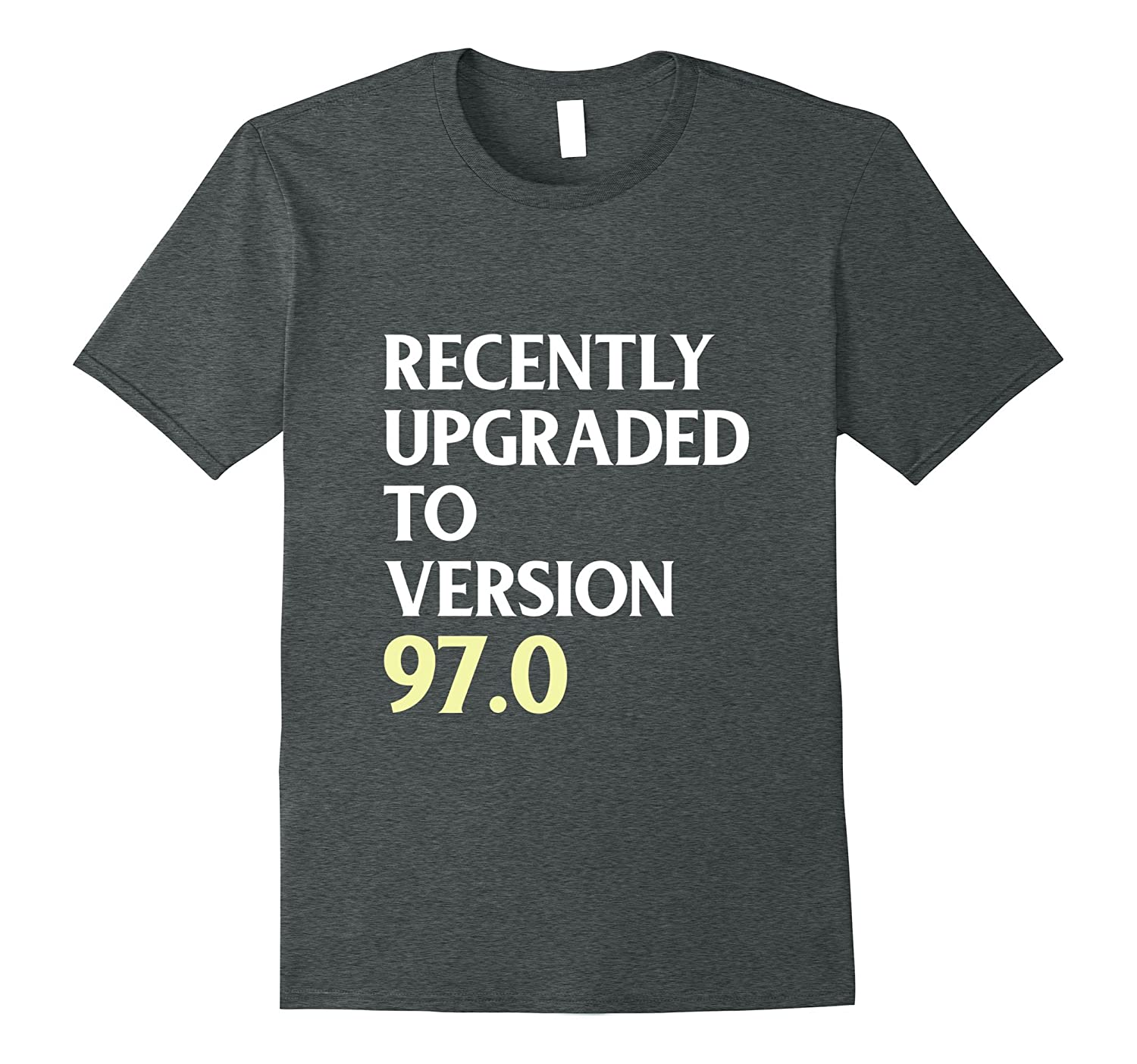 97th Birthday T-Shirt Gift Recently Upgraded to Version 970-Vaci