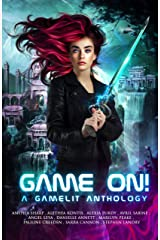 Game On! A GameLit Anthology Kindle Edition