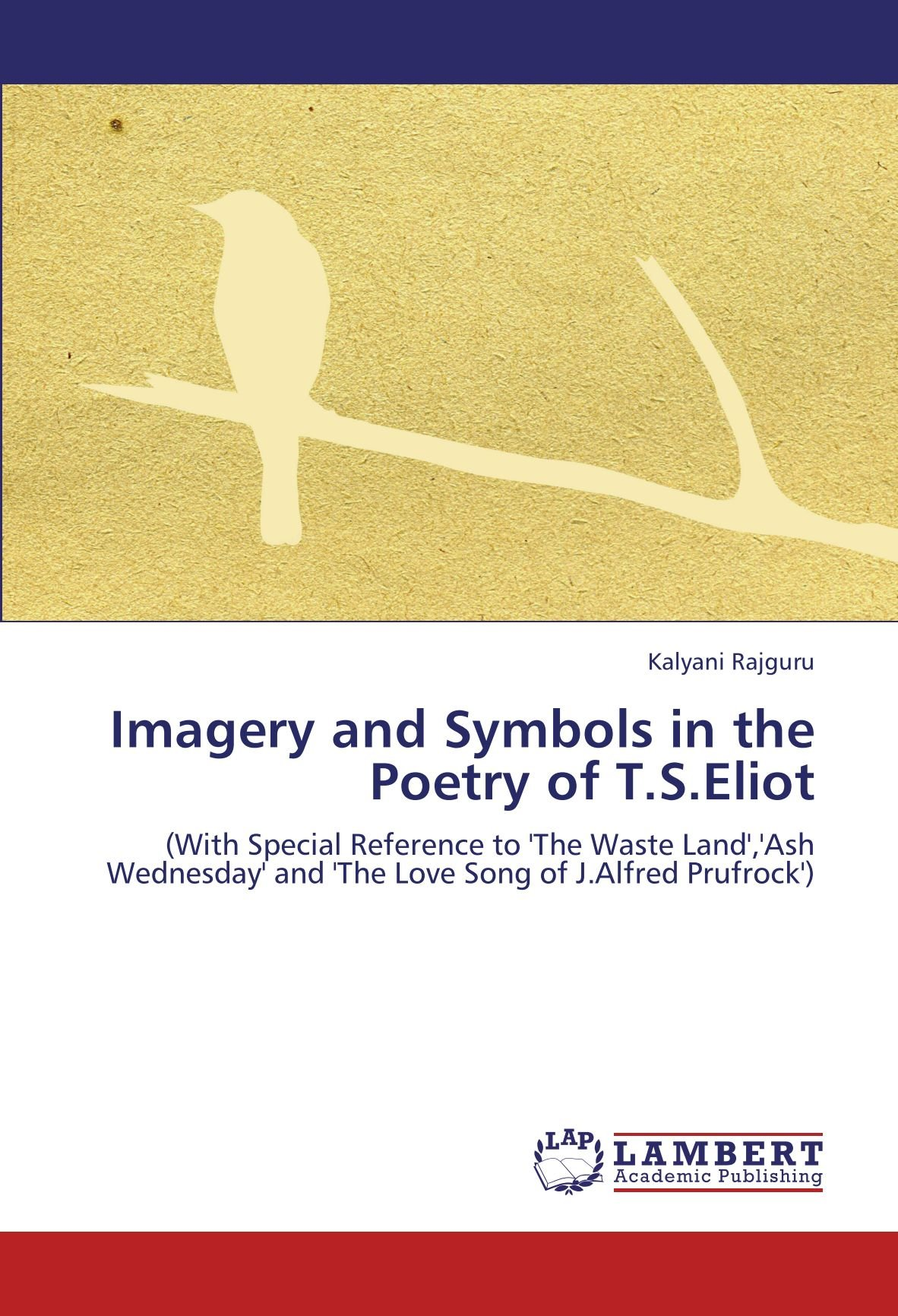 Imagery And Symbols In The Poetry Of Tseliot With Special