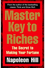 Master Key to Riches: The Secret to Making Your Fortune Kindle Edition
