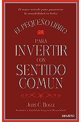 El pequeño libro para invertir con sentido común: El mejor método para garantizar la rentabilidad en bolsa (Spanish Edition) Kindle Edition
