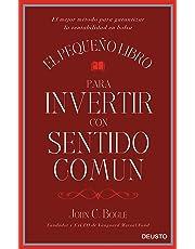 El pequeño libro para invertir con sentido común: El mejor método para garantizar la rentabilidad en bolsa