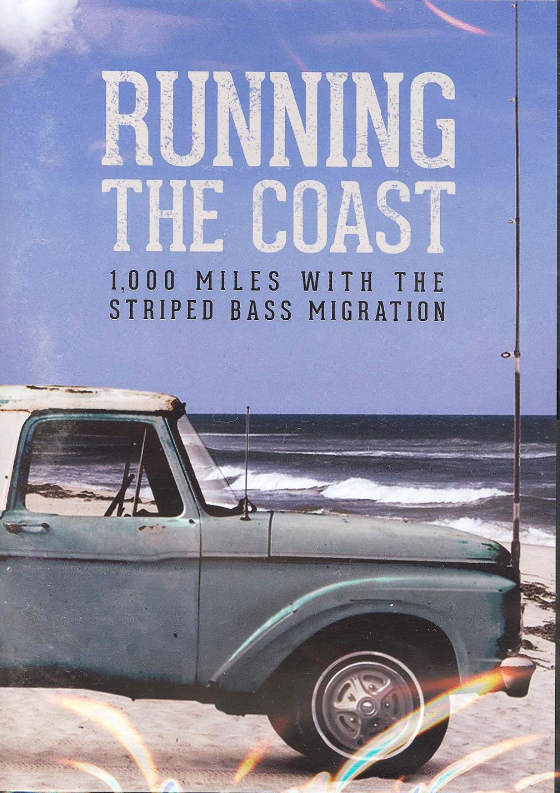 Running the Coast: 1,000 MILES WITH THE STRIPED BASS MIGRATION by Jamie Howard - with both fly rods and conventional by