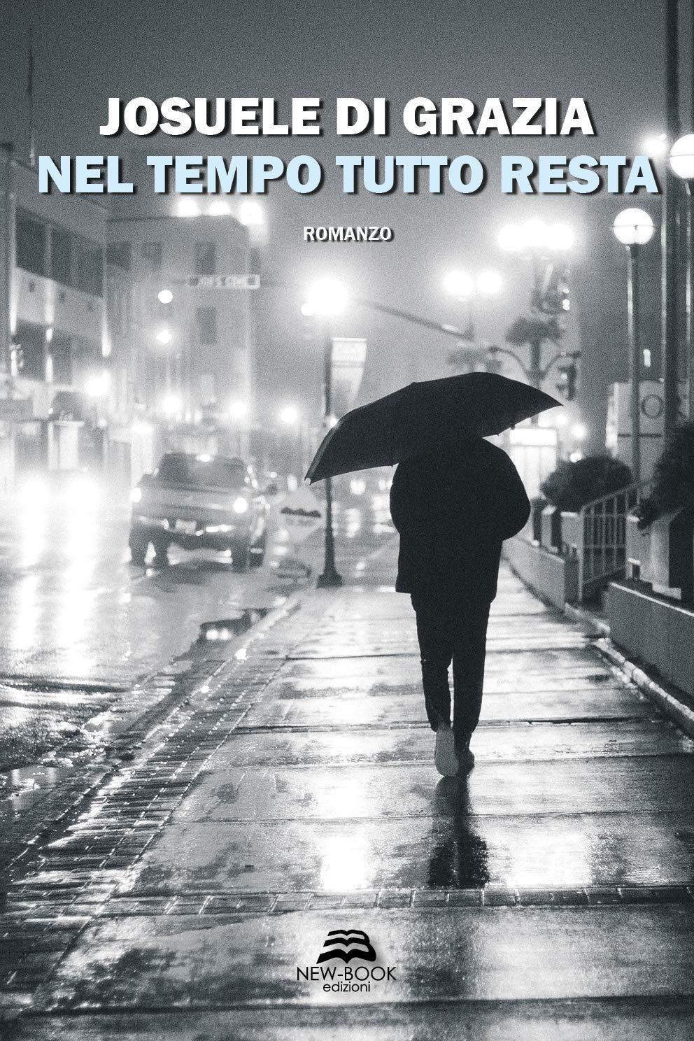 Amazon.it: Nel tempo tutto resta - Di Grazia, Josuele - Libri