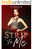 Strip For Me: Part one (Reverse Harem Serial Book 1)