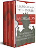 Learn German With Stories: Aschkalon (Complete Edition) - The Interactive Fantasy Adventure For German Learners (German Edition)