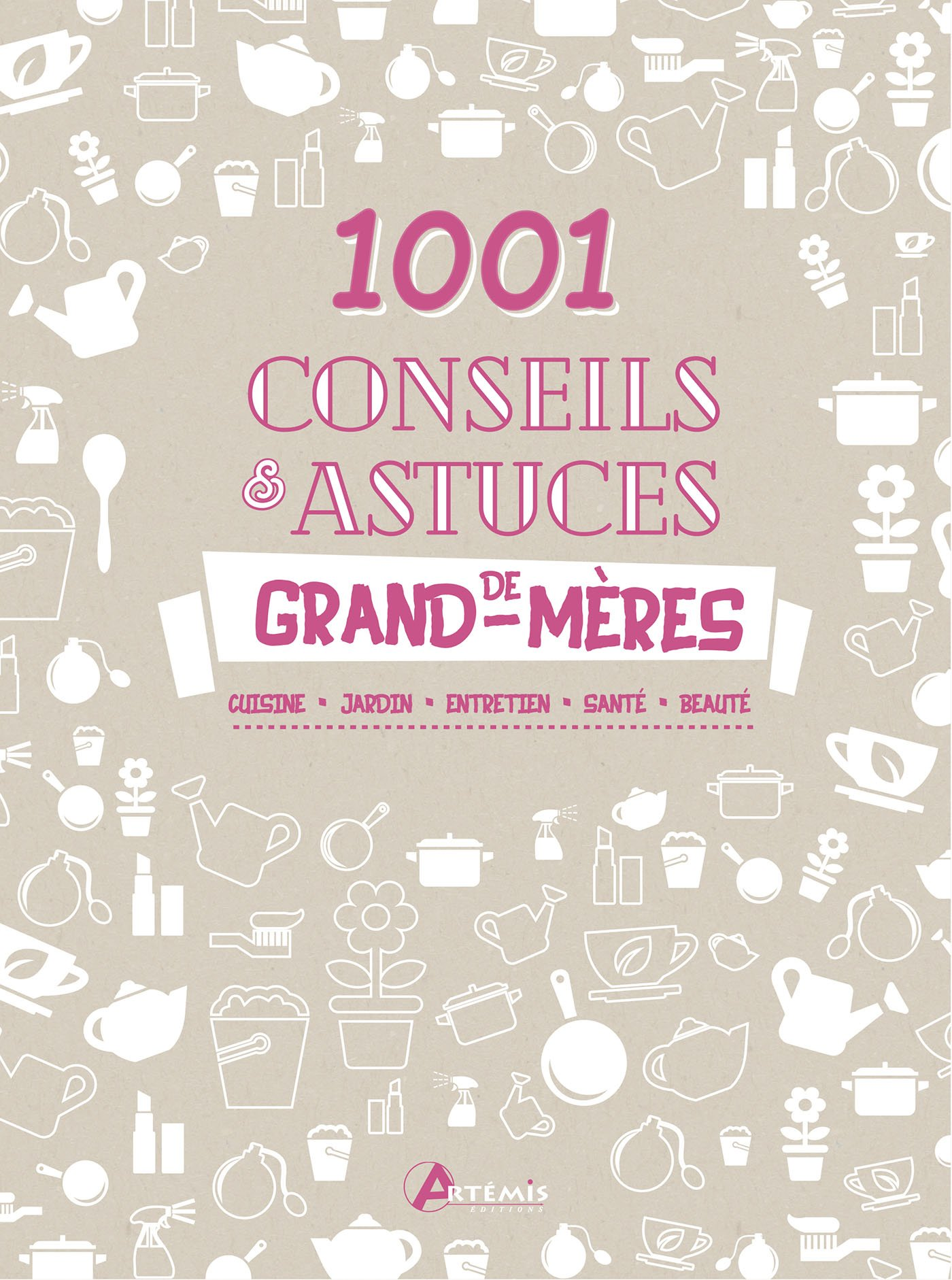 Amazon.fr - 1001 conseils & astuces de grand-mères - Losange, Alice  Delvaille - Livres
