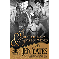 A Hint of Dark & A Dash of Wicked: Prequel & Sequel to: 'Lords of the Matrix Club' series (Lords of the Matrix Club…