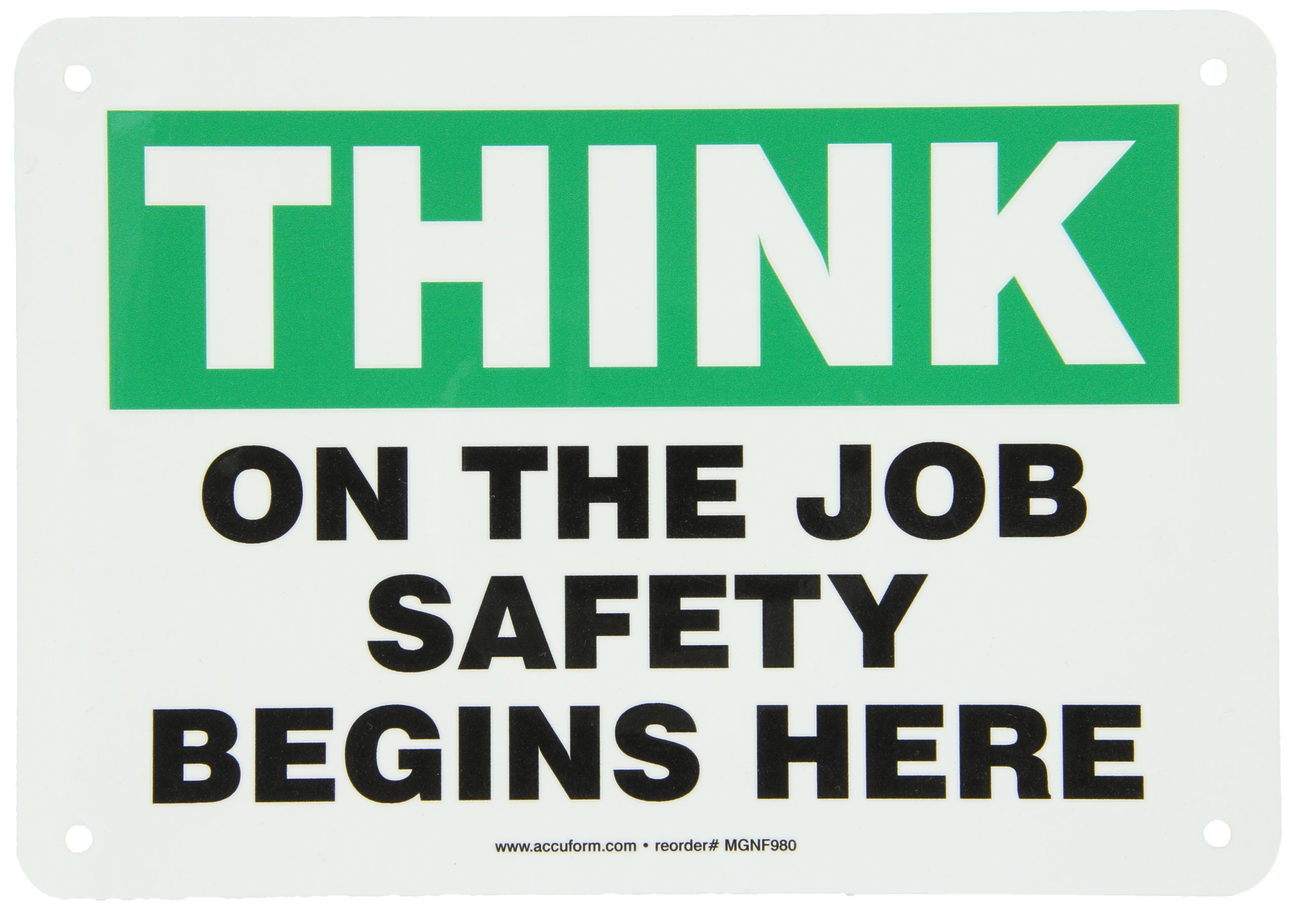 Accuform MGNF980VA Aluminum Safety Sign, Legend THINK ON THE JOB SAFETY BEGINS HERE, 7'' Length x 10'' Width, Green/Black on White