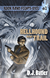 Hellhound on My Trail: Rock Band Fights Evil: Volume 1
