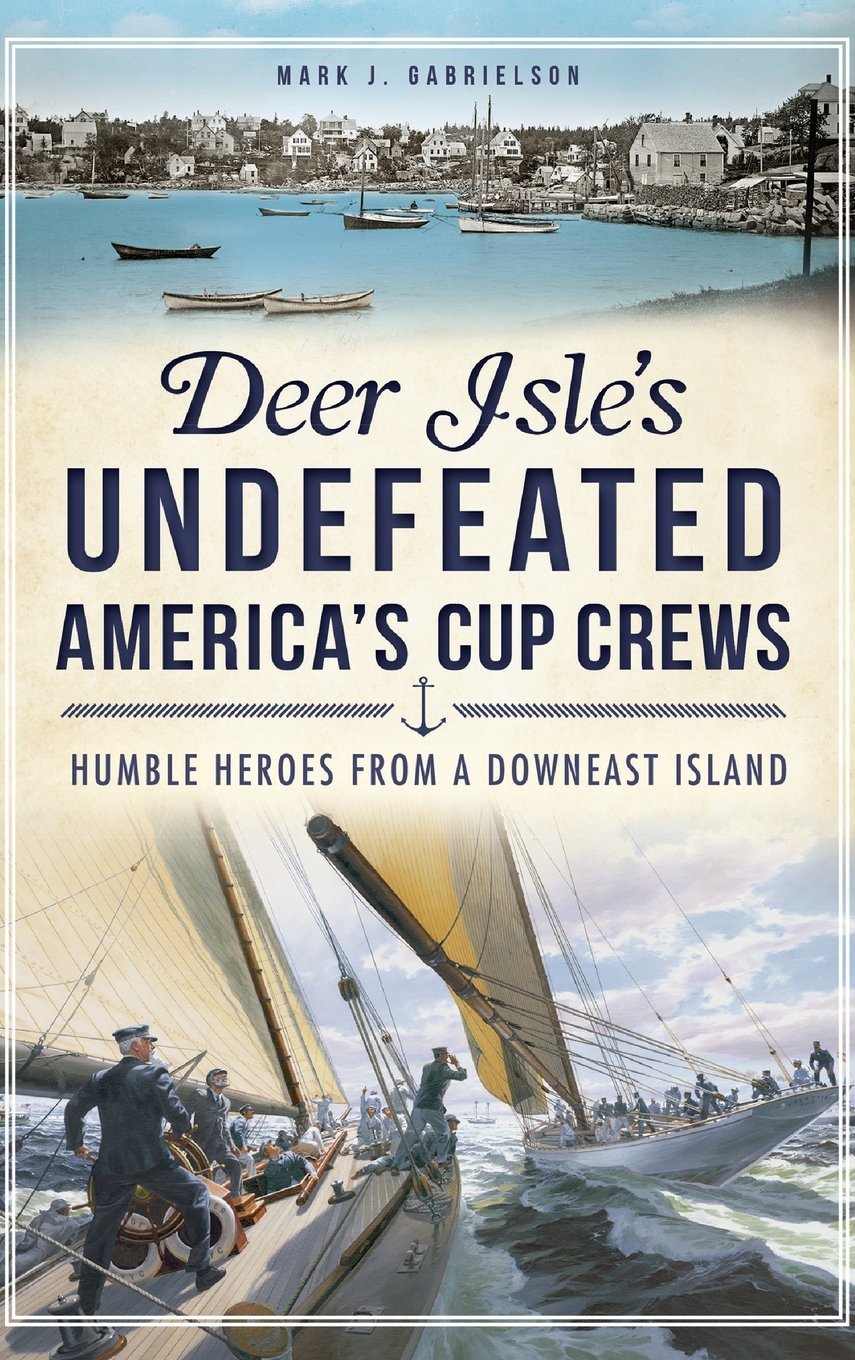 Download Deer Isle's Undefeated America's Cup Crews: Humble Heroes from a Downeast Island pdf