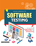 Instant Approach to Software Testing: Principles, Applications, Techniques, and Practices