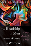 The Headship of Men and the Abuse of Women: Are They Related In Any Way?