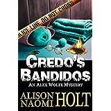 Credo's Bandidos: Alex Wolfe Mysteries Book Seven