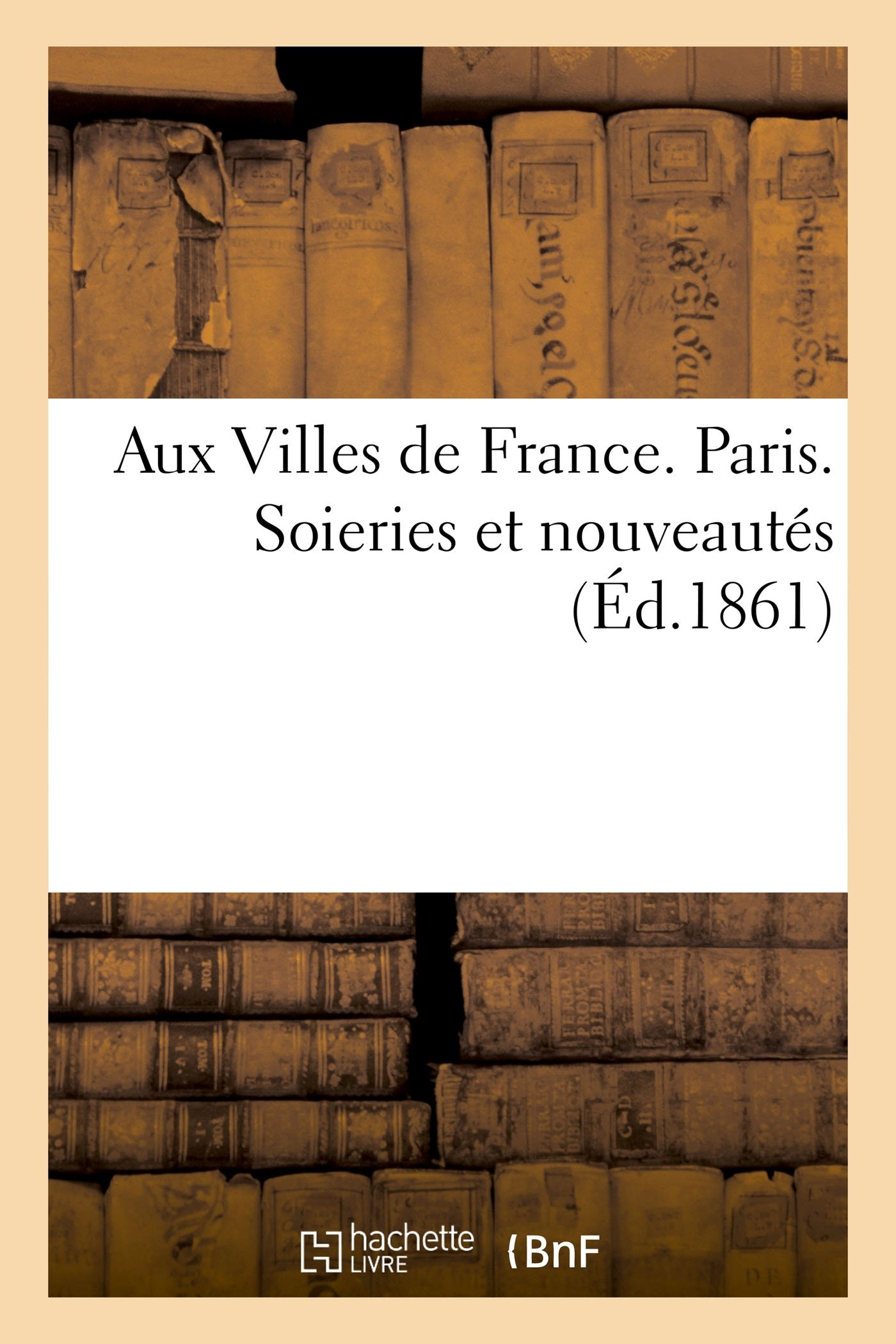 Aux Villes De France Paris Soieries Et Nouveautes