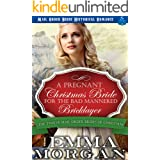 A Pregnant Christmas Bride for the Bad Mannered Brick Layer: Mail Order Bride Historical Romance (The Twelve Mail Order Bride