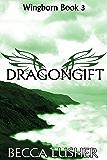Dragongift (Wingborn Book 3)
