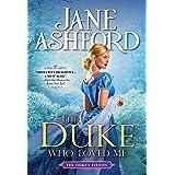 The Duke Who Loved Me: An Opposites-Attract Regency Romance (The Duke's Estates, 1)