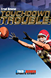 Touchdown Trouble (All-Star Sports Stories Book 20)