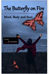 The Butterfly on Fire: Mind, Body and Soul Kindle Edition