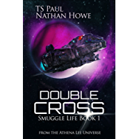 Double Cross: From the Athena Lee Universe (Smuggle Life Book 1) (English Edition)