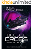 Double Cross: From the Athena Lee Universe (Smuggle Life Book 1)