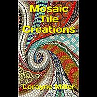 Mosaic Tile Creations