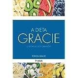 A dieta Gracie: O segredo dos campeões