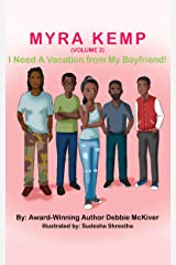 Myra Kemp (Volume 2): I Need a Vacation from My Boyfriend Kindle Edition