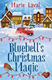 Bluebell's Christmas Magic: A perfect and heart-warming cosy Christmas romance for 2019 (English Edition)