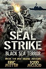 SEAL Strike: Black Sea Terror Kindle Edition