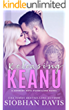 Releasing Keanu: A Stand-Alone Second Chance Romance (The Kennedy Boys Book 8)