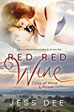 Red Red Wine (Days of Wine and Roses Book 2)