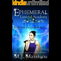 Ephemeral: (A Reverse Harem Fantasy) (Liminal Academy Book 2)