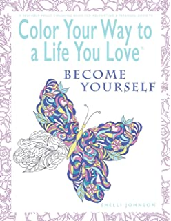 Color Your Way To A Life You Love: Crush Self-Doubt (A Self-Help