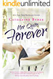 Not Quite Forever (Not Quite series Book 4) (English Edition)